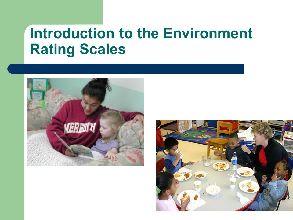 Introduction to the Environment Rating Scales