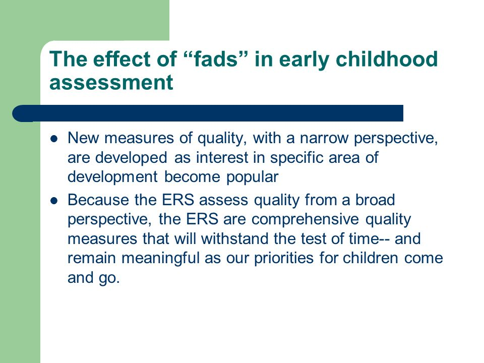 The effect of fads in early childhood assessment