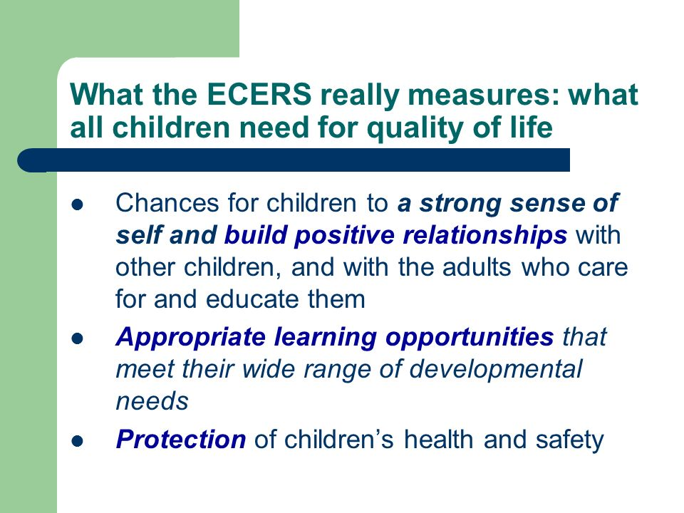 What the ECERS really measures: what all children need for quality of life