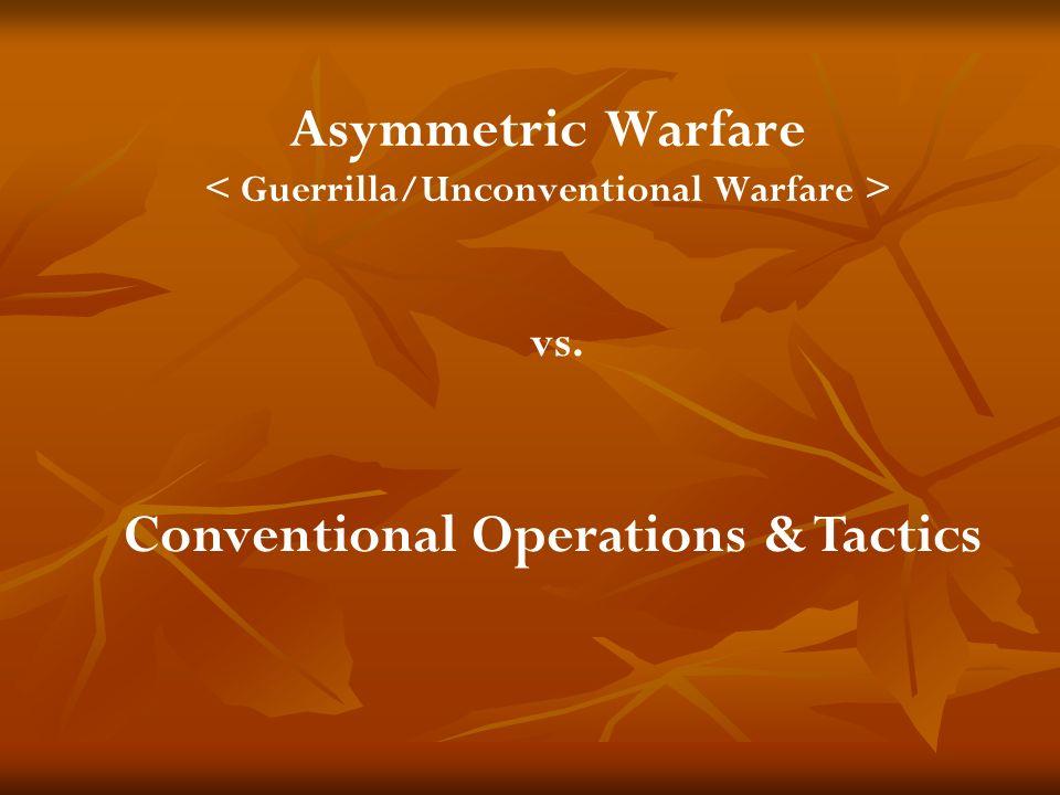 Asymmetric Warfare < Guerrilla/Unconventional Warfare >
