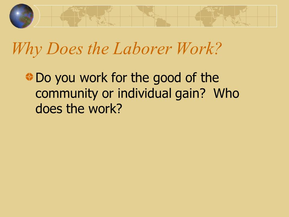 Why Does the Laborer Work