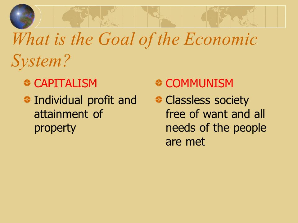What is the Goal of the Economic System