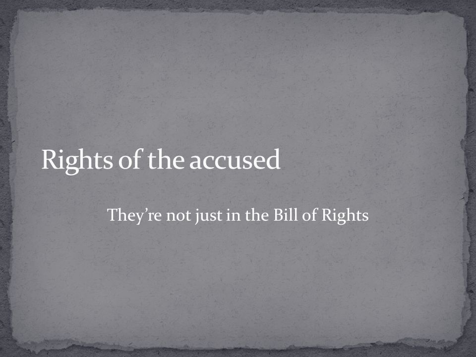 They're not just in the Bill of Rights