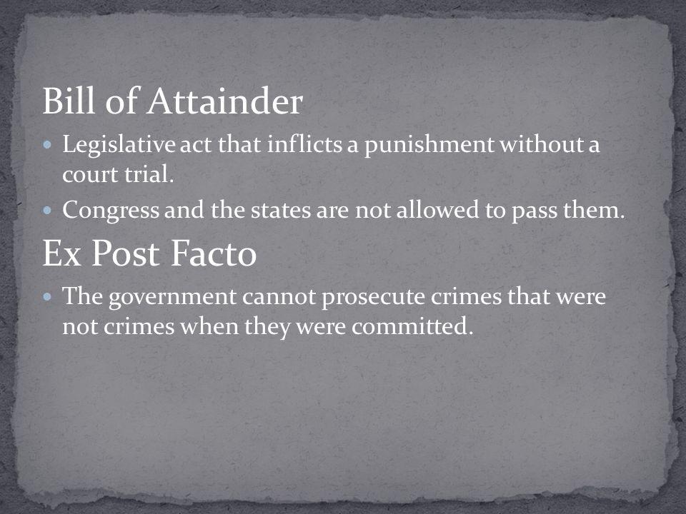 Bill of Attainder Ex Post Facto