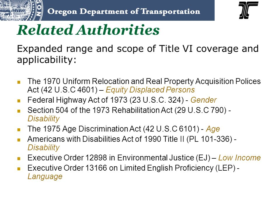 Related Authorities Expanded range and scope of Title VI coverage and applicability: