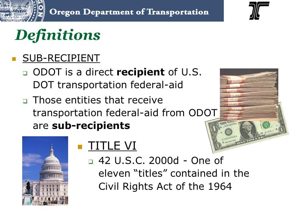 Definitions TITLE VI SUB-RECIPIENT