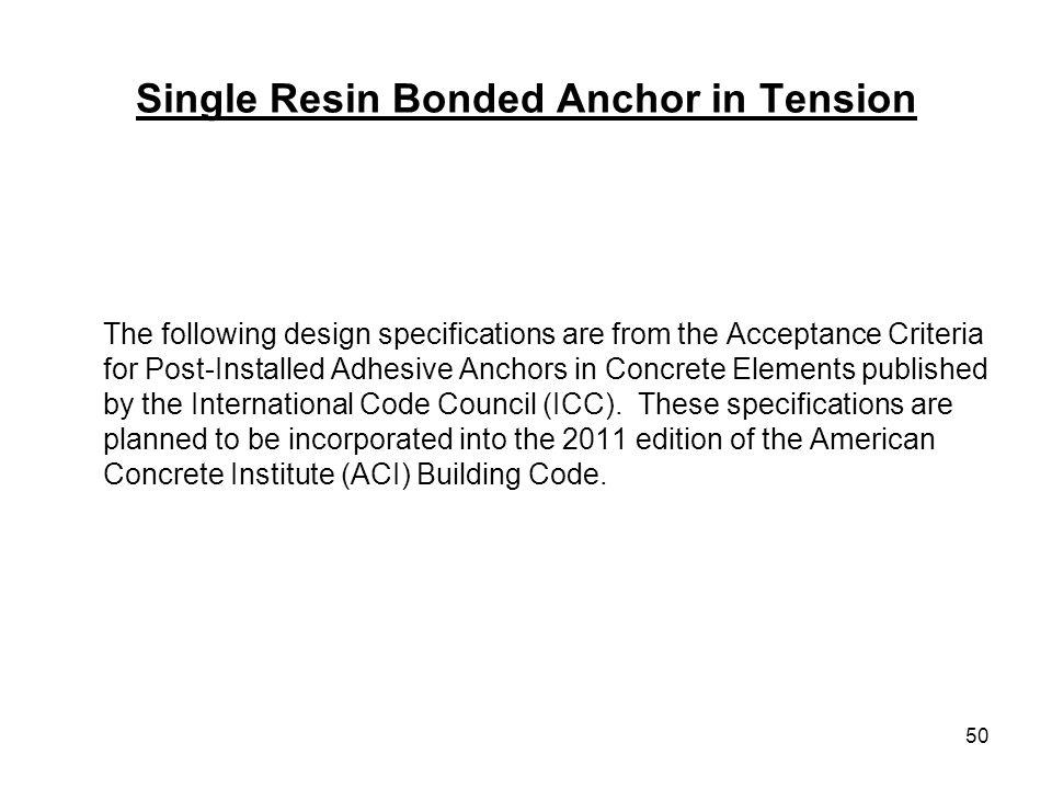 Single Resin Bonded Anchor in Tension