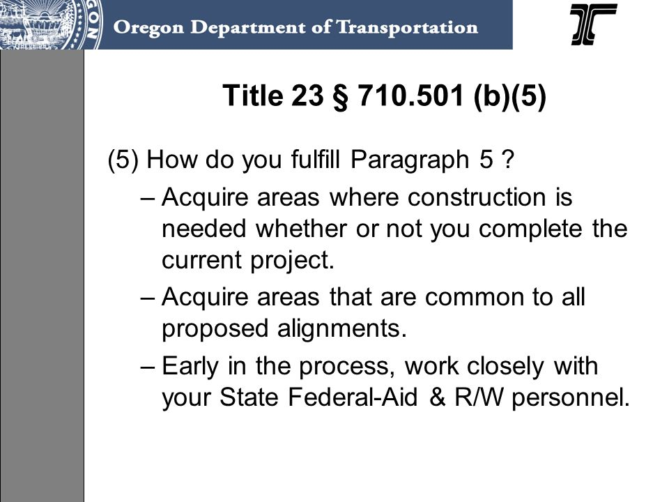 Title 23 § 710.501 (b)(5) (5) How do you fulfill Paragraph 5