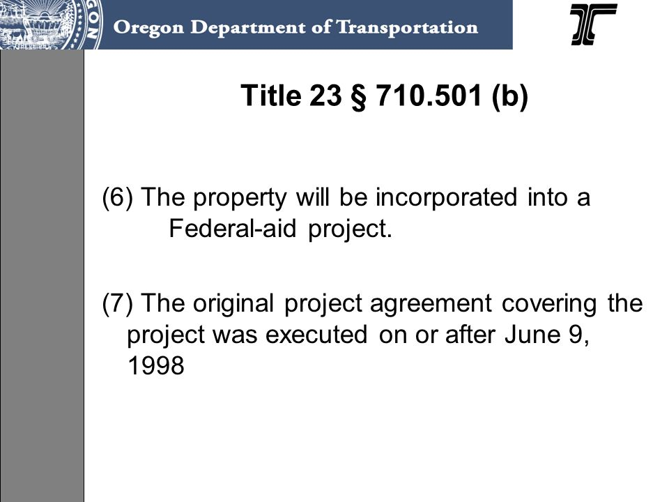 Title 23 § 710.501 (b) (6) The property will be incorporated into a Federal-aid project.
