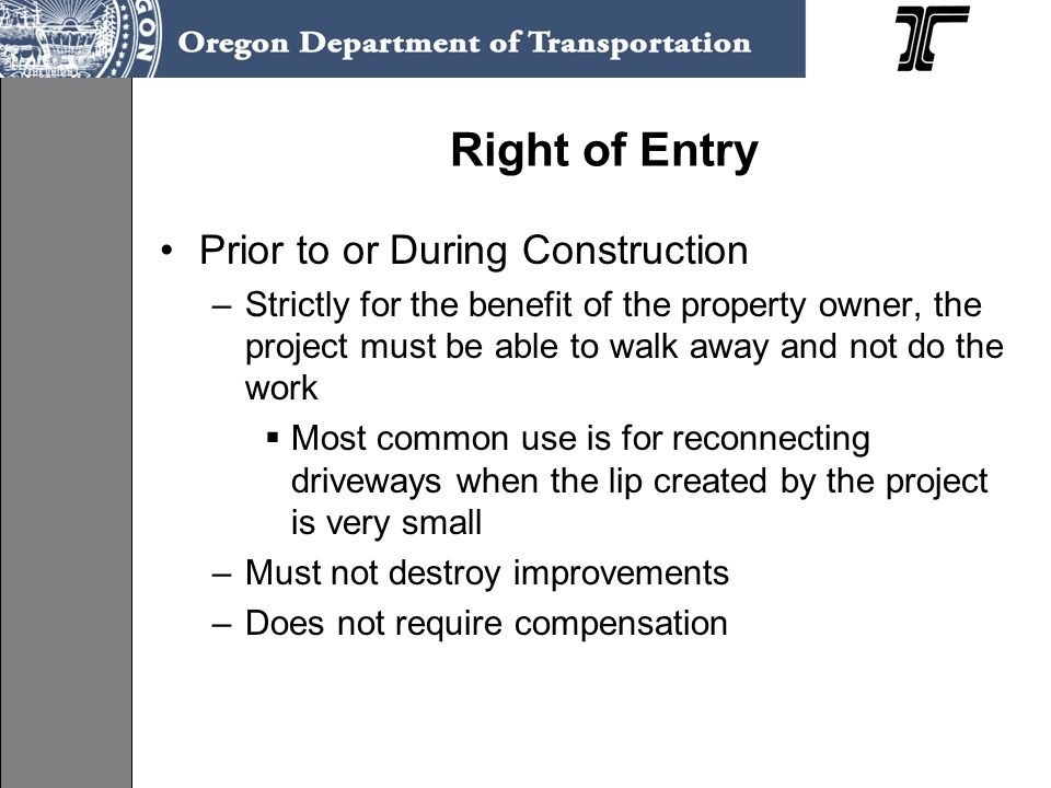 Right of Entry Prior to or During Construction