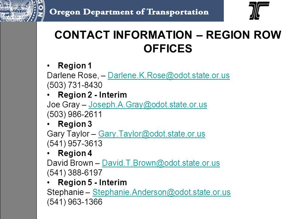 CONTACT INFORMATION – REGION ROW OFFICES Region 1. Darlene Rose, – Darlene.K.Rose@odot.state.or.us.