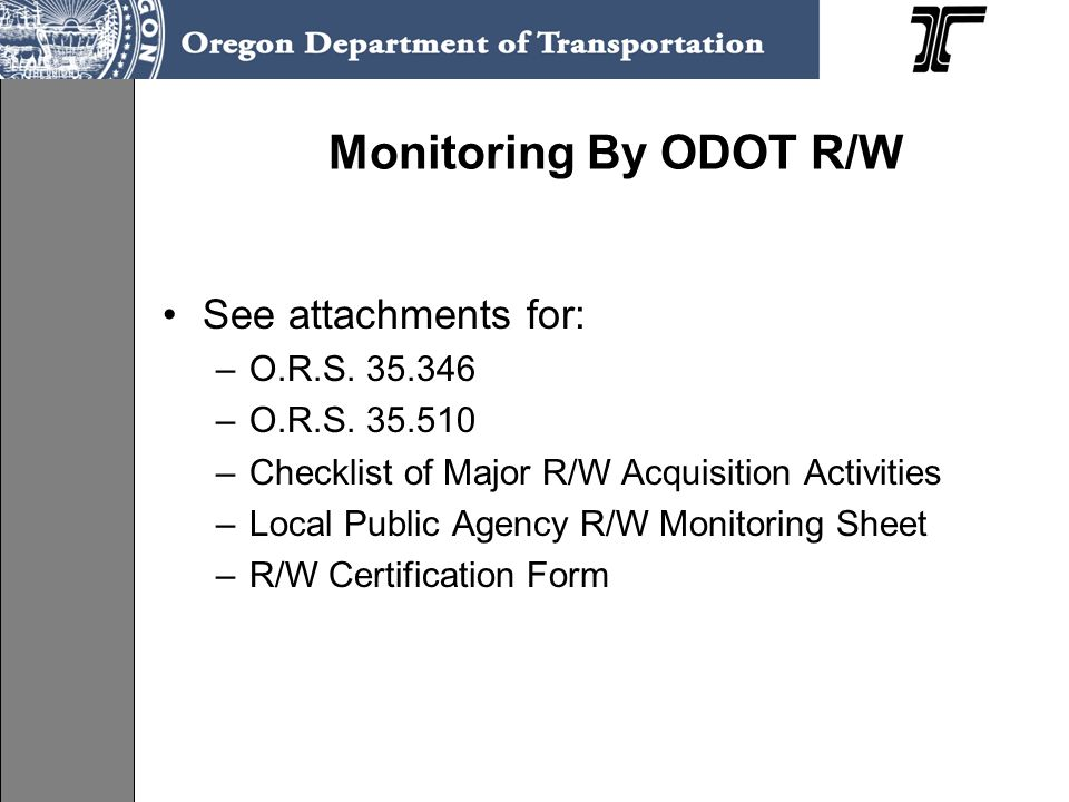 Monitoring By ODOT R/W See attachments for: O.R.S. 35.346