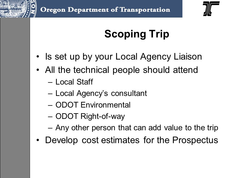 Scoping Trip Is set up by your Local Agency Liaison