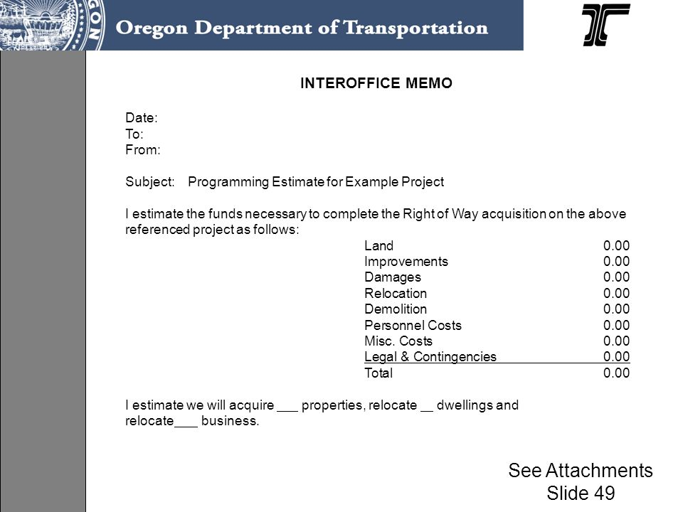 See Attachments Slide 49 INTEROFFICE MEMO Date: To: From: