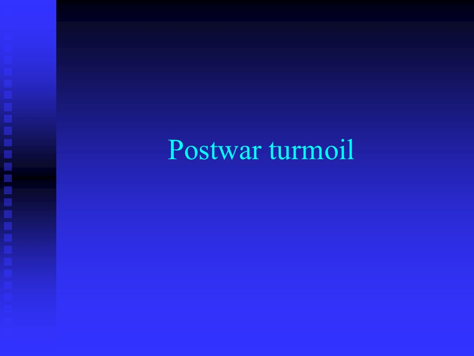 Postwar turmoil