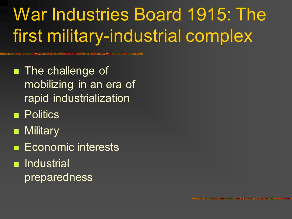 War Industries Board 1915: The first military-industrial complex