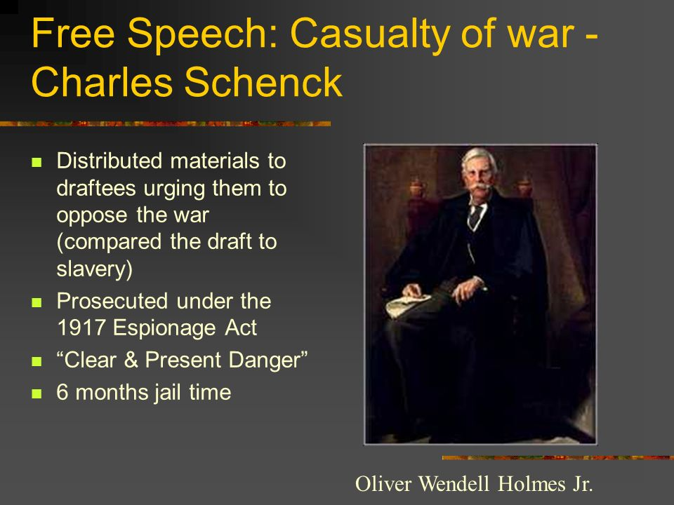 Free Speech: Casualty of war - Charles Schenck