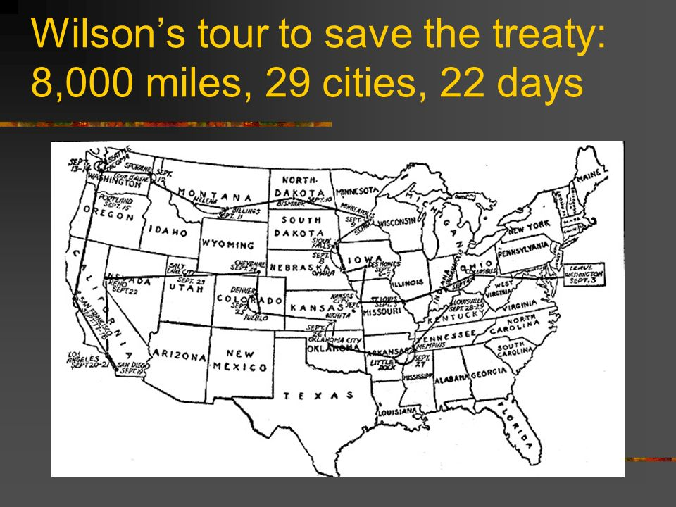 Wilson's tour to save the treaty: 8,000 miles, 29 cities, 22 days