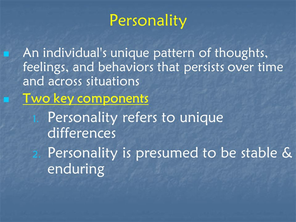 Personality Personality refers to unique differences
