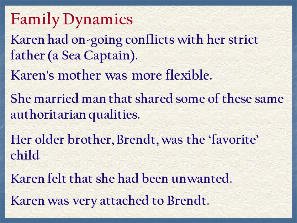Family Dynamics Karen s mother was more flexible.