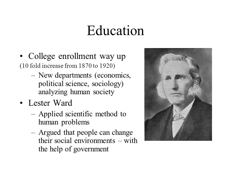 Education College enrollment way up Lester Ward
