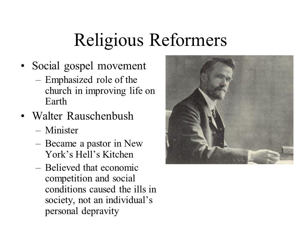 Religious Reformers Social gospel movement Walter Rauschenbush