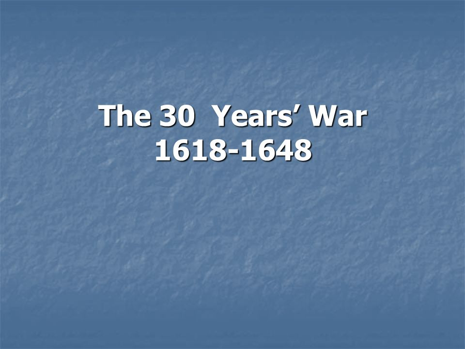 The 30 Years' War 1618-1648