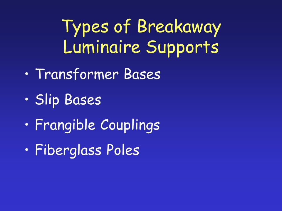 Types of Breakaway Luminaire Supports