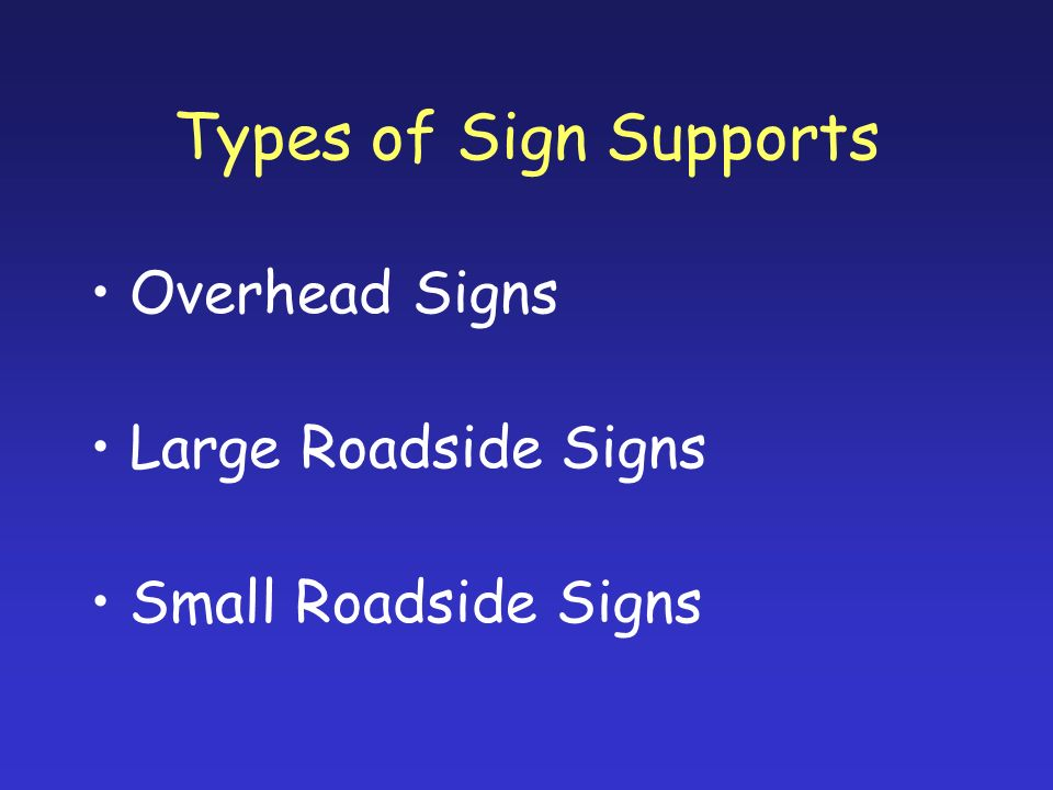Types of Sign Supports Overhead Signs Large Roadside Signs