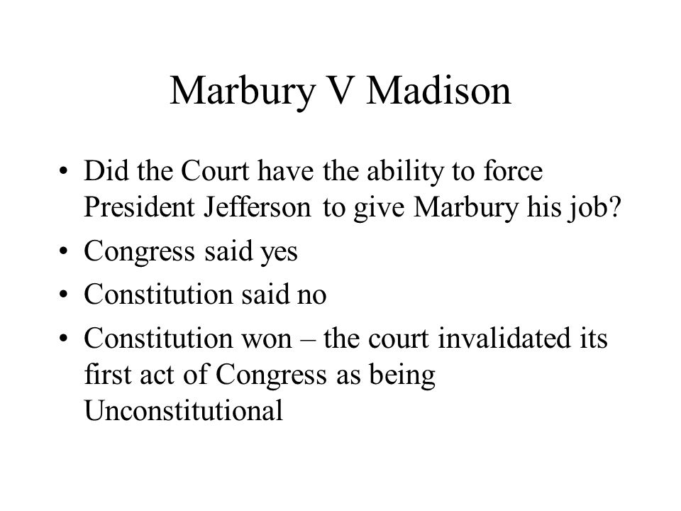 Marbury V Madison Did the Court have the ability to force President Jefferson to give Marbury his job