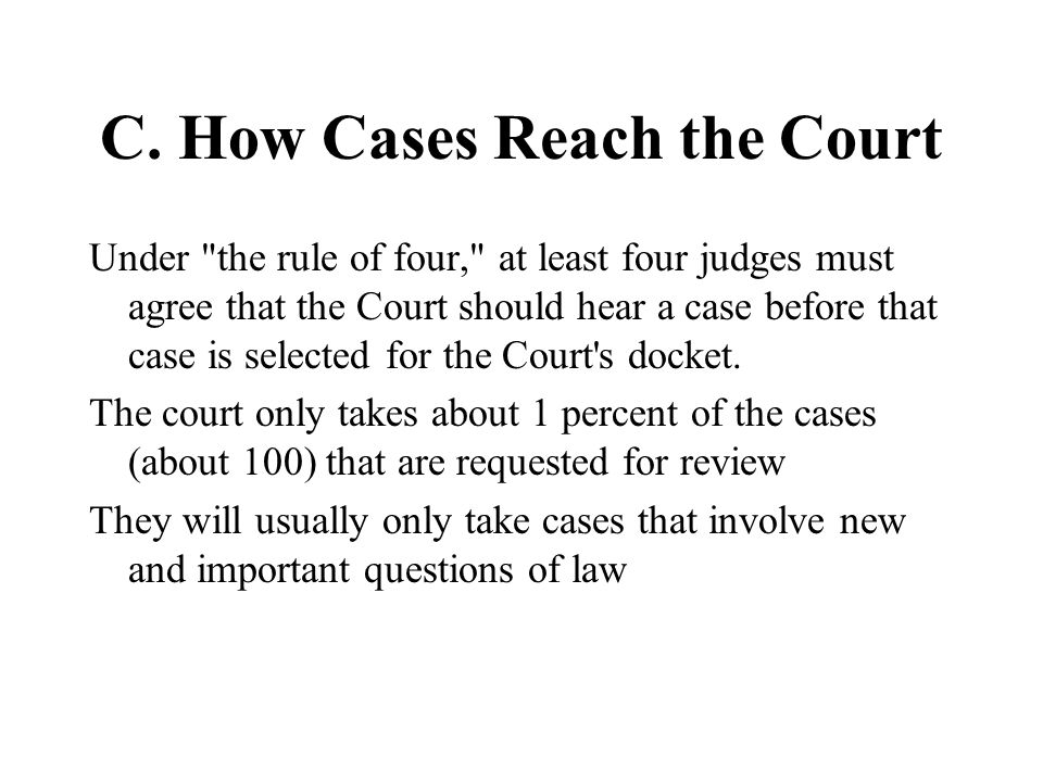 C. How Cases Reach the Court