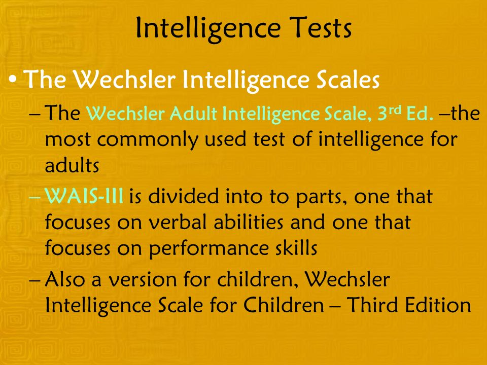 Intelligence Tests The Wechsler Intelligence Scales
