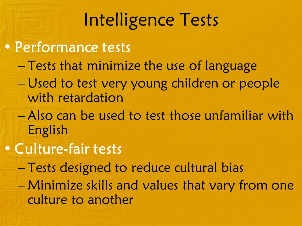 Intelligence Tests Performance tests Culture-fair tests