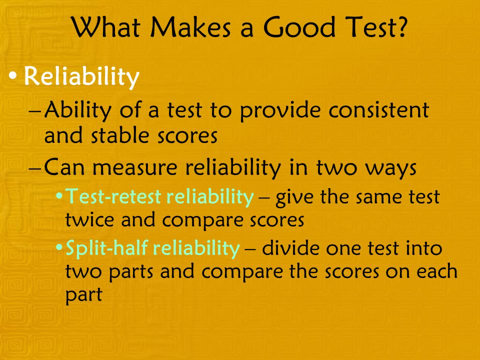 What Makes a Good Test Reliability
