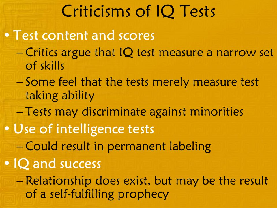Criticisms of IQ Tests Test content and scores