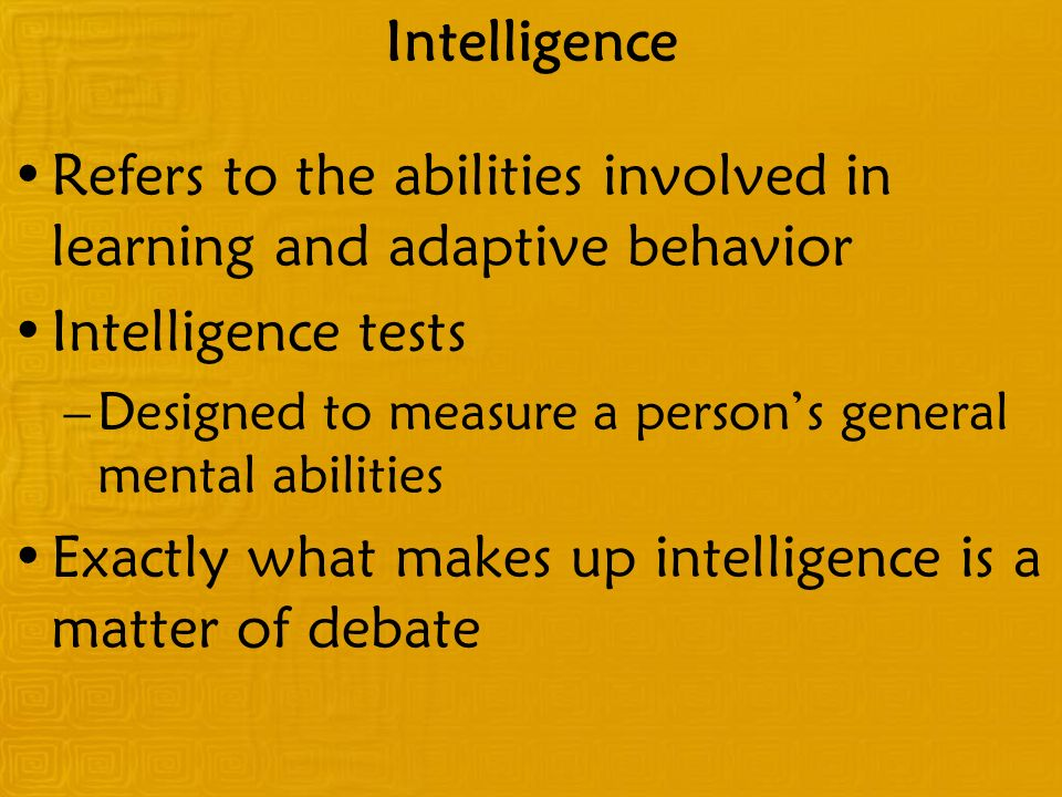 Refers to the abilities involved in learning and adaptive behavior