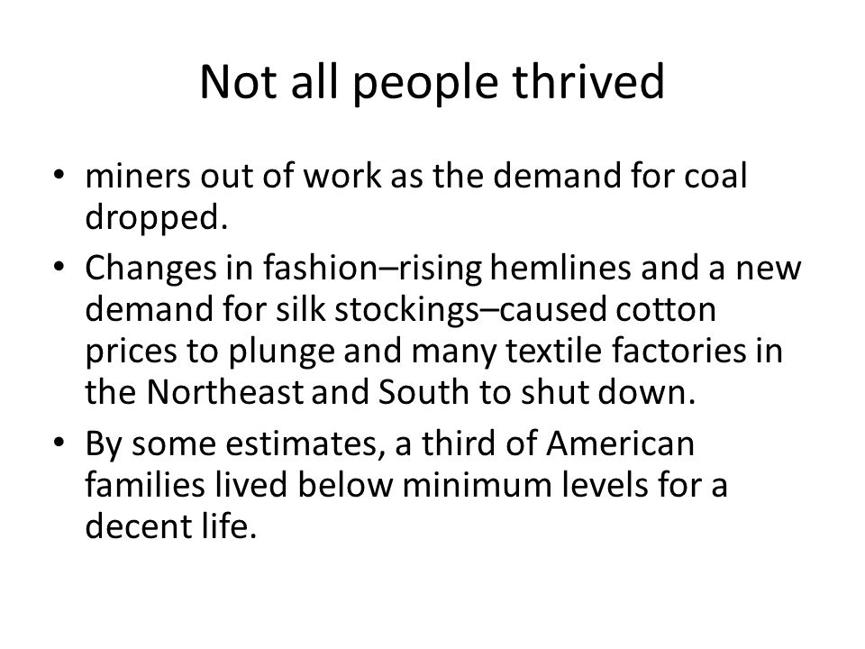 Not all people thrived miners out of work as the demand for coal dropped.
