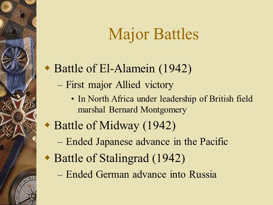 Major Battles Battle of El-Alamein (1942) Battle of Midway (1942)
