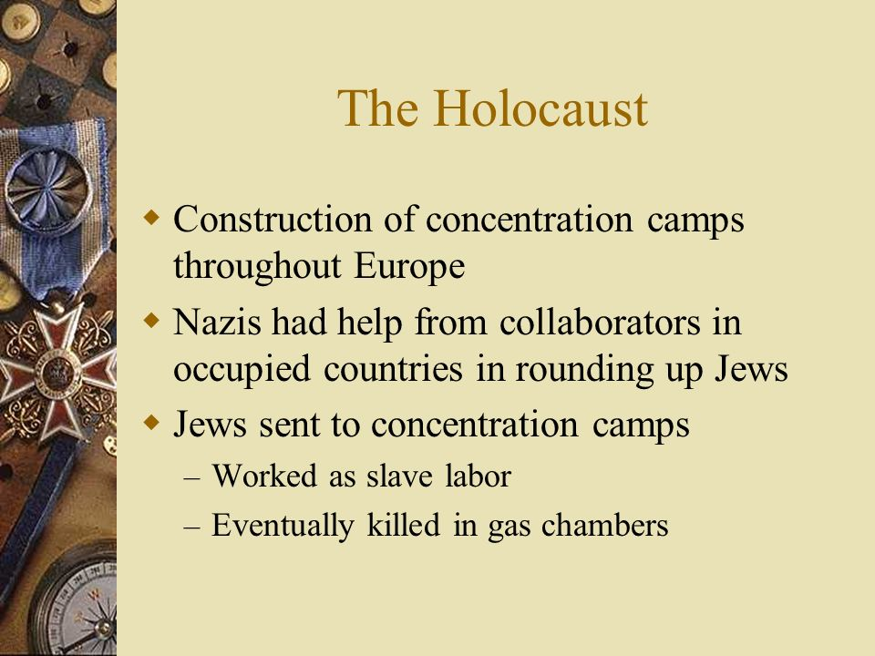 The Holocaust Construction of concentration camps throughout Europe