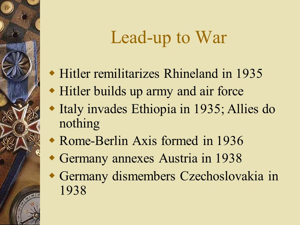 Lead-up to War Hitler remilitarizes Rhineland in 1935