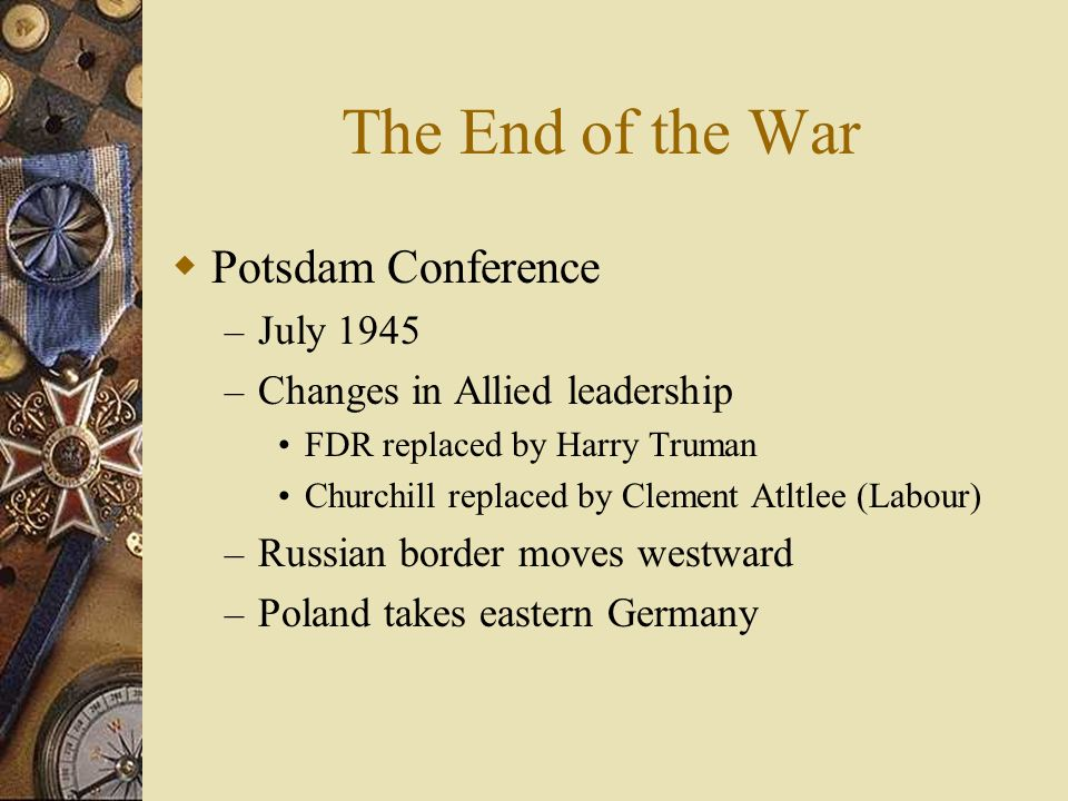 The End of the War Potsdam Conference July 1945