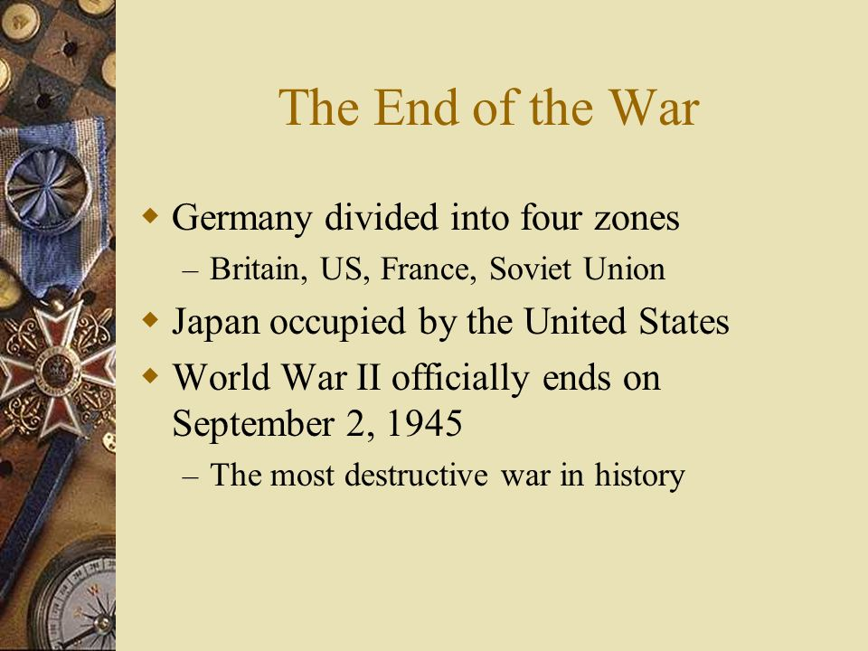 The End of the War Germany divided into four zones