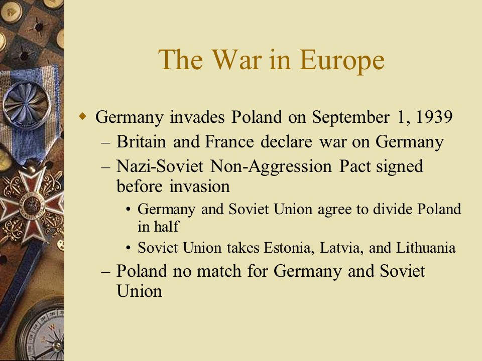 The War in Europe Germany invades Poland on September 1, 1939