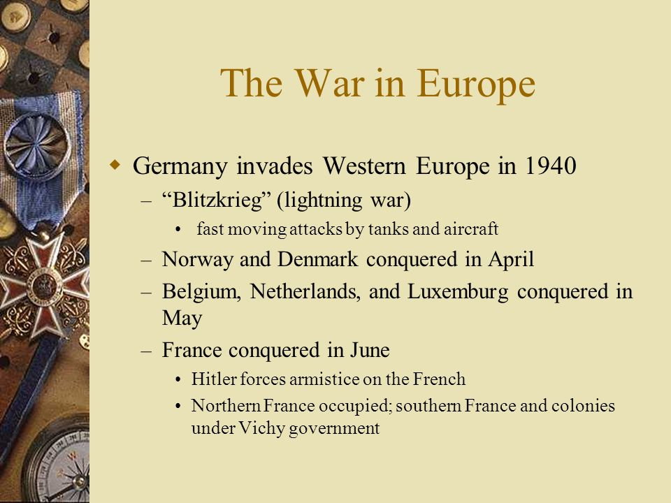 The War in Europe Germany invades Western Europe in 1940