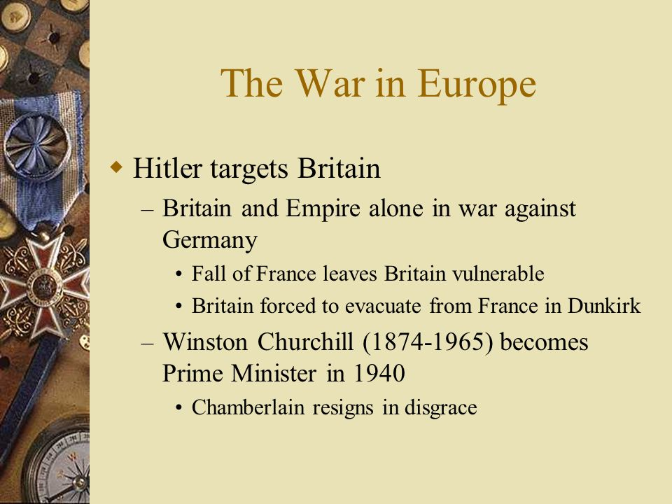 The War in Europe Hitler targets Britain