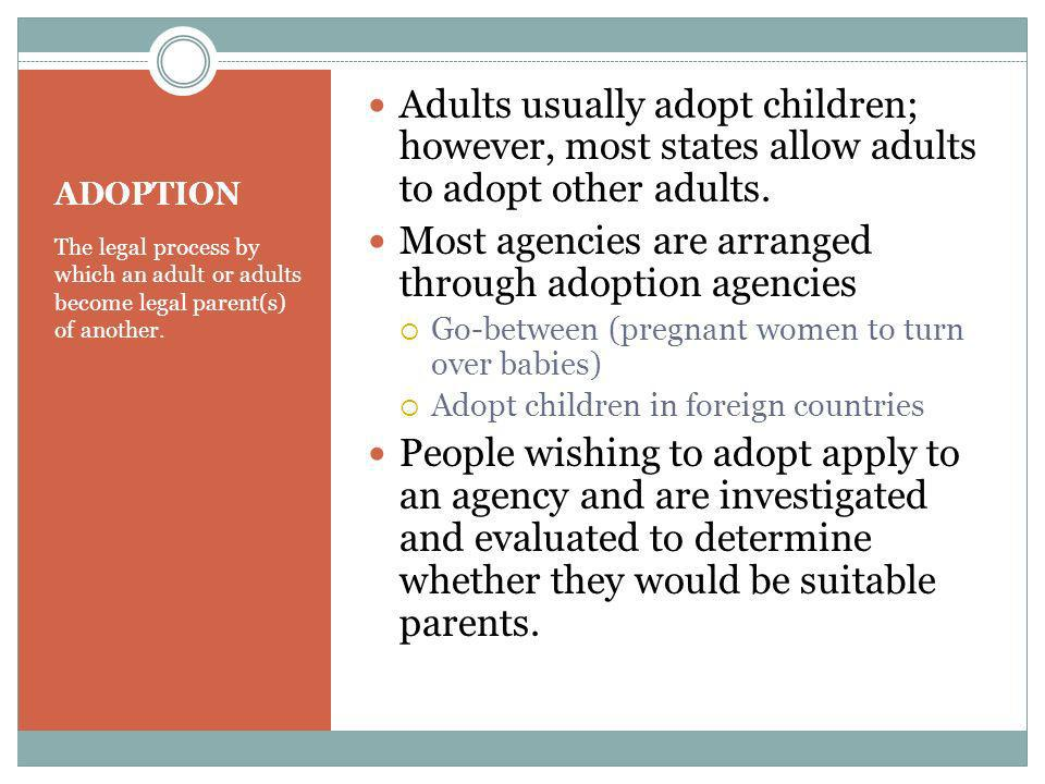 Most agencies are arranged through adoption agencies
