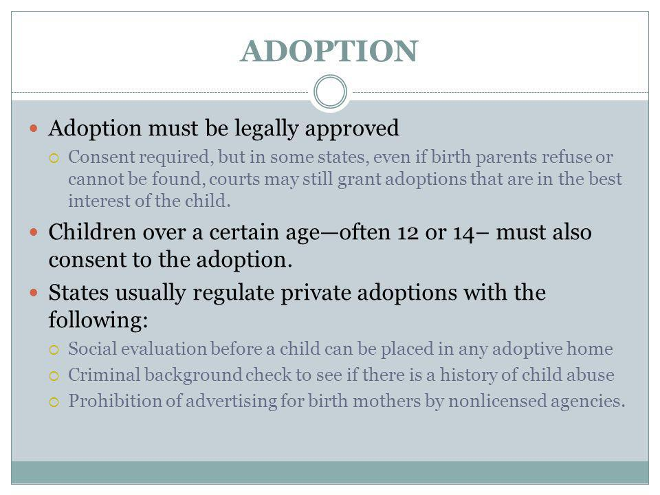 ADOPTION Adoption must be legally approved