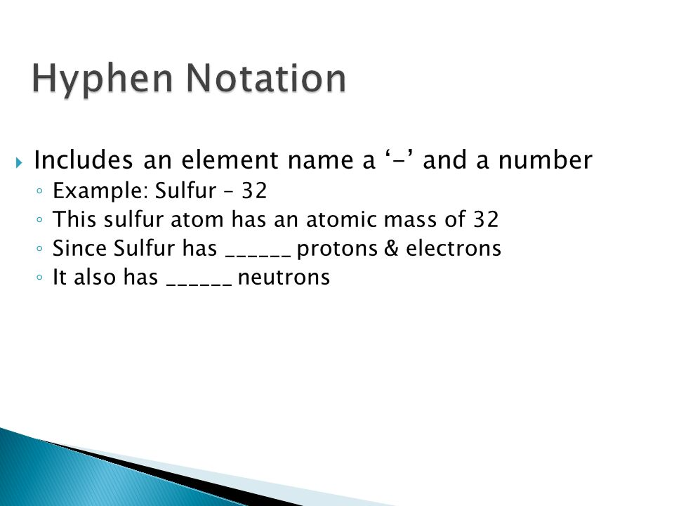 Hyphen Notation Includes an element name a '-' and a number
