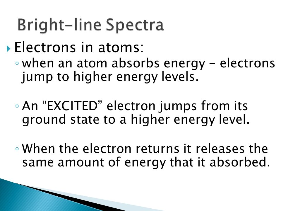 Bright-line Spectra Electrons in atoms: