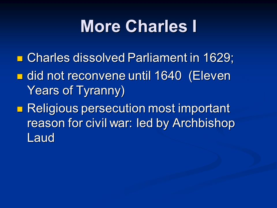 More Charles I Charles dissolved Parliament in 1629;